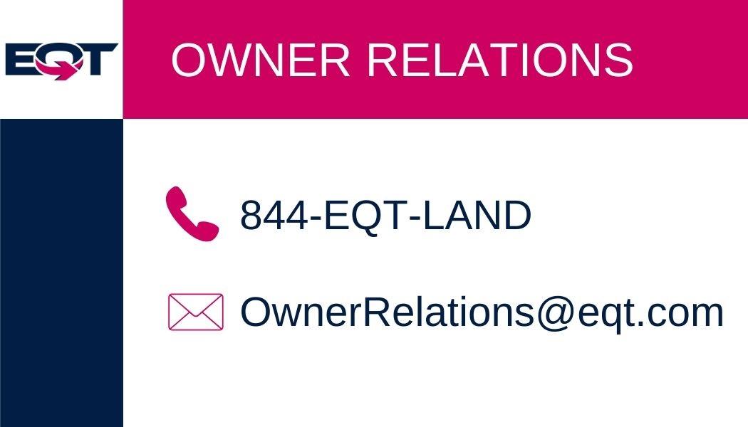Owner Relations hotline: 844-EQT-LAND